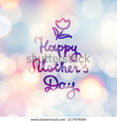 happy mother's day, vector handwritten text, hand drawn flower on abstract background with lights - stock vector