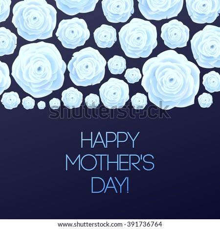 Happy Mothers Day. Beautiful Blooming Rose Flowers on Blue Background. Greeting Card - stock vector