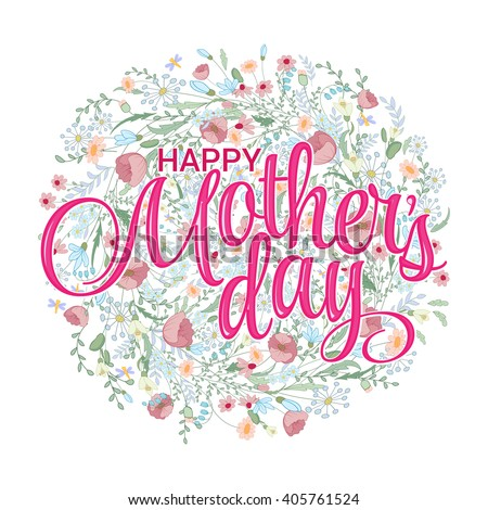 Happy mothers day card. Bright spring concept illustration with hand drawing flowers in vector. Mother's day background. Mothers day round backdrop. Mothers day invitation. Mothers day lettering