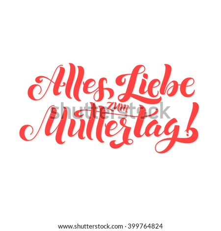 Happy mothers day! Congratulations for the mother in German. Modern calligraphic vector illustration on a white background.