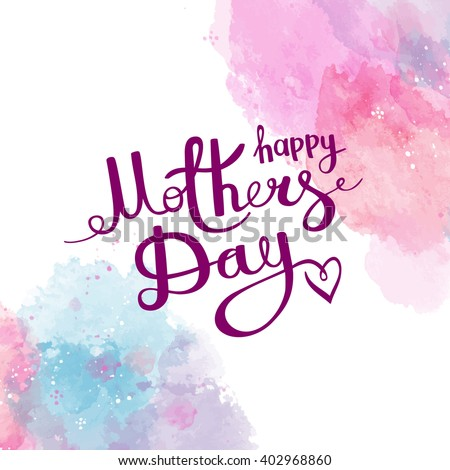 Happy Mothers Day. Congratulations. The inscription on the white background with watercolor stains. Vector illustration - stock vector