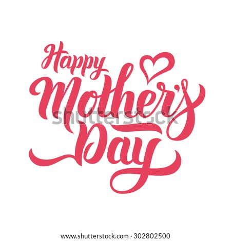 Happy Mothers Day lettering. Handmade calligraphy vector illustration. Mother's day card with heart - stock vector