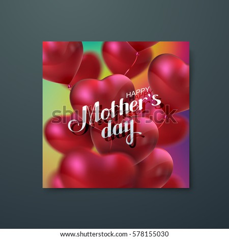 Happy Mothers Day. Vector holiday illustration of festive postcard or banner template with flying heart balloons and lettering headline