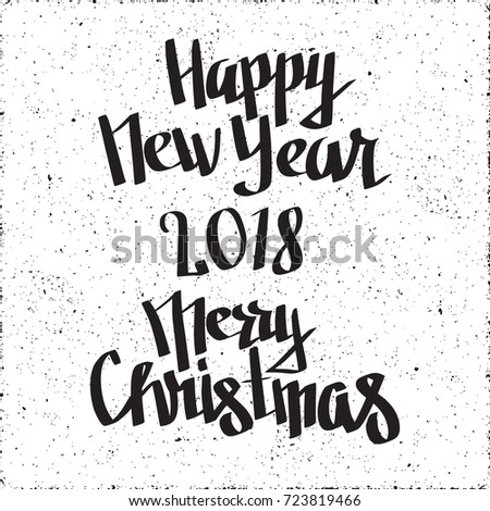Happy New Year 2018 And Merry Christmas Graffiti Style Hand Drawn Calligraphic Logo Lettering
