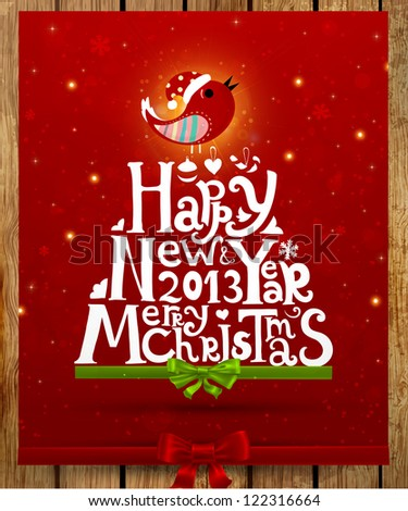 Happy New Year 2013 and Merry Christmas lettering for Xmas design, bird, snowflakes and green and red ribbon bows, wood background, eps10 vector illustration - stock vector