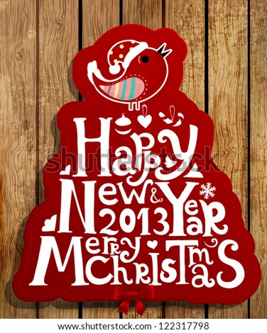 Happy New Year 2013 and Merry Christmas lettering label for Xmas design, bird, snowflake and red ribbon bow, woos background, eps10 vector illustration - stock vector