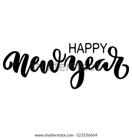 Happy new year brush hand lettering, isolated on white background. Vector illustration. Can be used for holidays festive design.