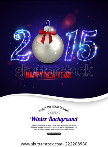 Happy New Year 2015 celebration concept with silver ball and place for text. Shining Christmas background. Vector illustration. - stock vector
