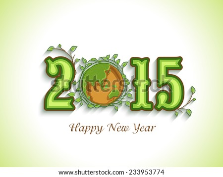 Happy New Year celebration with beautiful text of 2015, earth globe covered by leaves for save nature concept on shiny green background. - stock vector