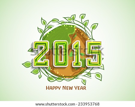Happy New Year 2015 celebration with earth covered by green leave for save nature concept. - stock vector