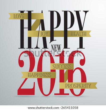 Happy new 2016 year. Elegant design. Words Love, Joy, Health, Happiness, Success, Prosperity on gold ribbon. Vector illustration and photo image available. - stock vector
