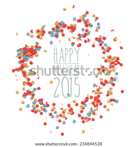 Happy new Year eve celebration 2015 with colorful confetti template background. Ideal for greeting card, print poster and signboard. EPS10 vector file. - stock vector