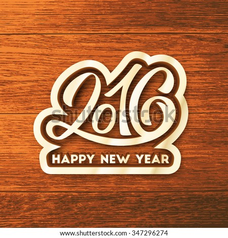 Happy New Year 2016 greeting card design. Sticker with hand lettering inscription on wood background. Vector festive background. Winter greeting card with typography  - stock vector