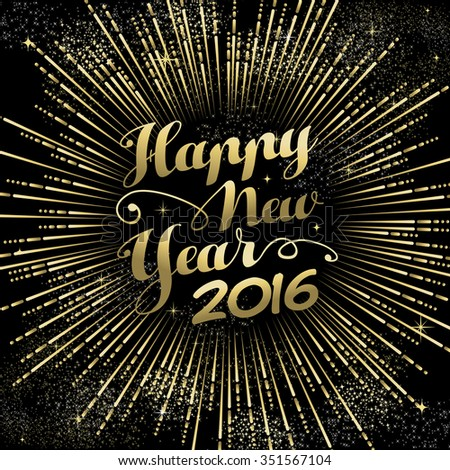 Happy New Year 2016 greeting card, gold firework explosion with holiday text over night sky background. EPS10 vector. - stock vector