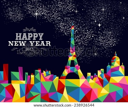 Happy new year greeting card or poster design with colorful triangle Paris skyline and vintage label illustration. EPS10 vector file. - stock vector