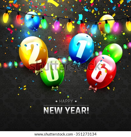 Happy New Year 2016 - greeting card with colorful balloons and lights on black background