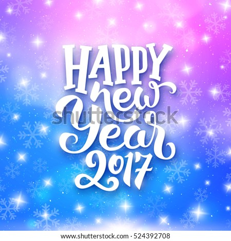 Happy New Year 2017 greeting card with magic light, stars and snowflakes on colorful background. Vector design with lettering for winter holidays