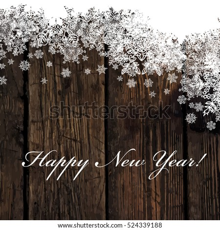 Happy New Year! Greeting on Wooden Background. Snowflakes border isolated.  Easy to use in design projects for holiday, as is postcard, invitations, covers, posters, banners, wallpapers...