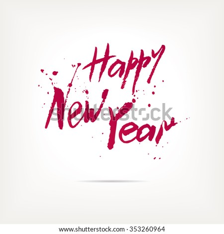 Happy new year greetings. Expressive hand written typography converted in vector - stock vector