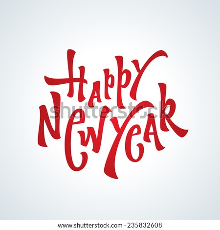 Happy New Year Hand Lettered Custom Type Typographic Calligraphic design, Red, isolated on white background - stock vector