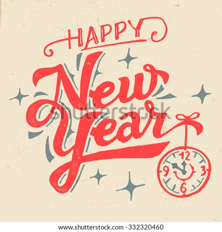 Happy New Year. Hand lettered greeting card in vintage style - stock vector