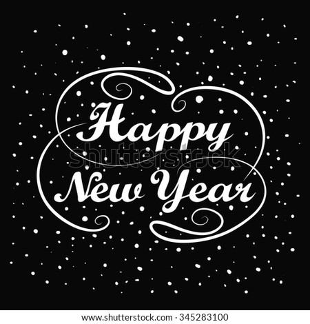 Happy New Year hand lettering. Handmade calligraphy holiday greeting card design. Vintage handwriting message. Abstract background. Falling snow. Winter New year season label. Vector illustration - stock vector