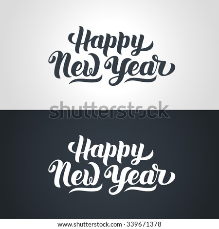 Happy New Year hand-lettering text. Handmade vector calligraphy collection - stock vector