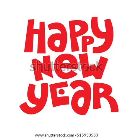Happy New Year 2017 Hand Made Lettering. Merry Christmas Greeting Card. Vector illustration.