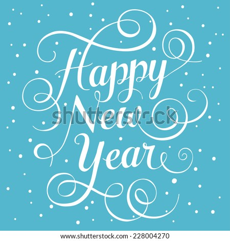 Happy New Year. Lettering - stock vector