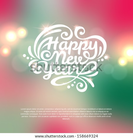 Happy New Year lettering Greeting  Card. Vector illustration. Blurred background with lights.  - stock vector