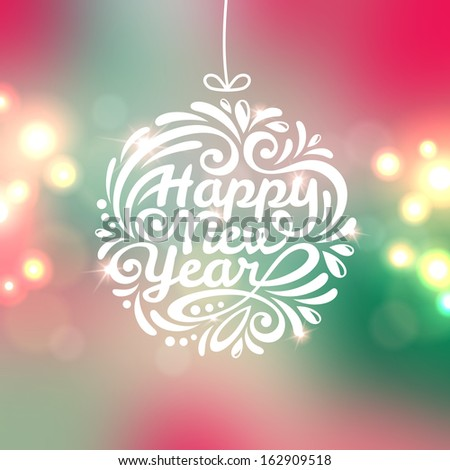 Happy New Year lettering Greeting Card. Vector illustration. Blurred colorful background with lights. Christmas tree decorations. Abstract New year ball drawing with pattern. - stock vector
