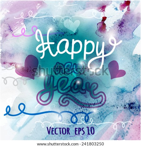 Happy New Year lettering Greeting Card. Vector illustration (eps 10). Bright blurred watercolor background with lights. - stock vector