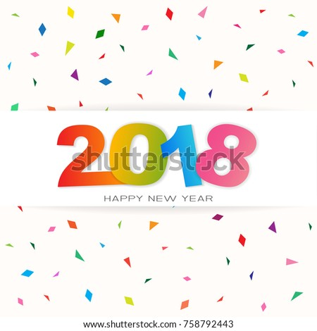 Happy New Year 2018. Modern design with colorful confetti background, vector illustration