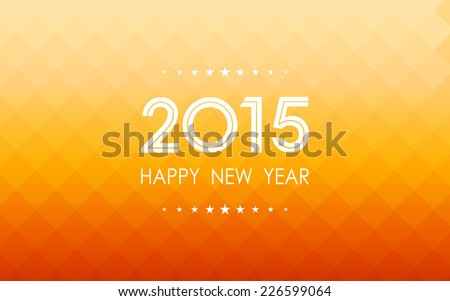 happy new year 2015 on summer gradient orange square polygon pattern background (vector)  - stock vector