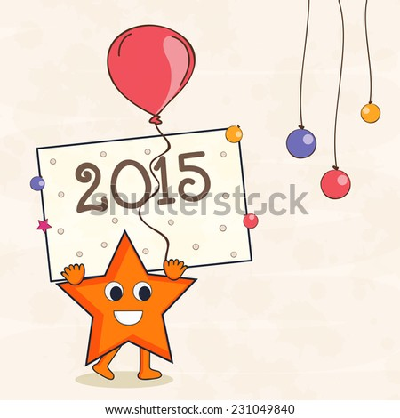 Happy New Year poster, banner or flyer with a funny star cartoon character holding 2015 frame and balloon. - stock vector