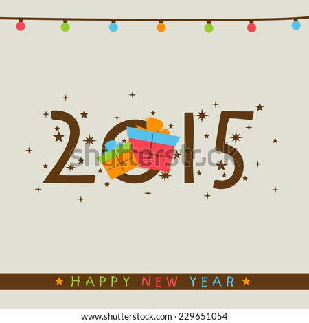 Happy New Year 2015 poster or greeting card with stylish text and gift boxes on colorful bulb decorated grey background.  - stock vector
