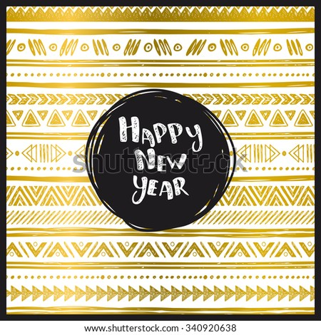 Happy New Year. Tribal hand drawn golden background, ethic doodle pattern. Invitation or greeting card template.  - stock vector