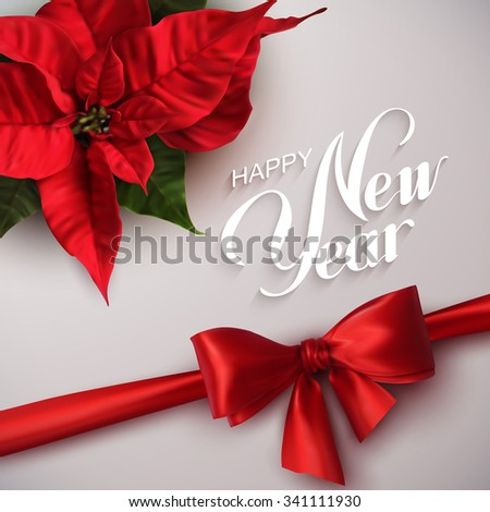 Happy New Year. Vector Holiday Illustration With Lettering Label, Red Bow And Poinsettia Flowers - stock vector