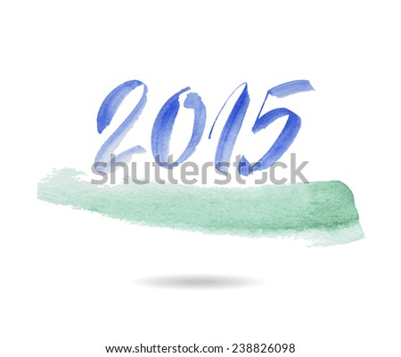 Happy new year 2015. Watercolor vector illustration. Inscription 2015 - stock vector