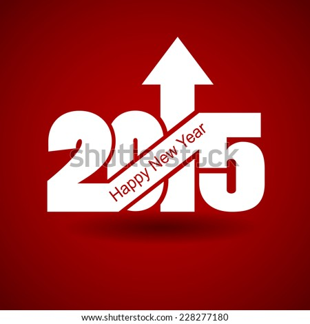 Happy New Year 2015 with arrow up , happy New Year and merry xmas concept. Vector Illustration - stock vector