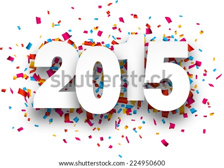 Happy 2015 new year with confetti. Vector paper illustration.  - stock vector