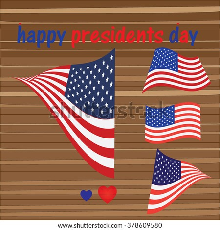 happy presidents day  and the flag of the US and wood background