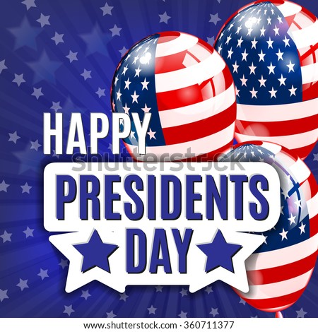 Happy Presidents Day. Presidents day illustration design with balloon with american flag. Vector background.