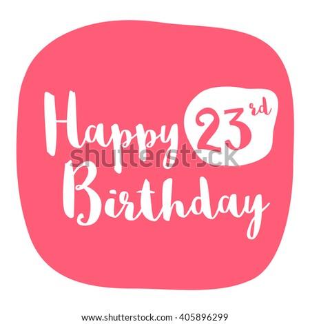 Happy 23rd Birthday Card Brush Lettering Vector 405896299 – 23 Birthday Cards
