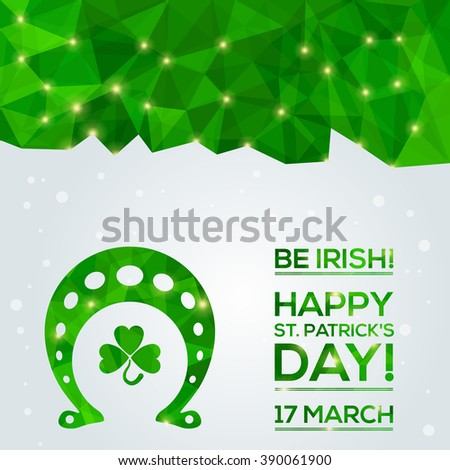 Happy St. Patrick's Day Greeting card. Vector illustration. Geometric, polygonal background. Luck of the Irish.