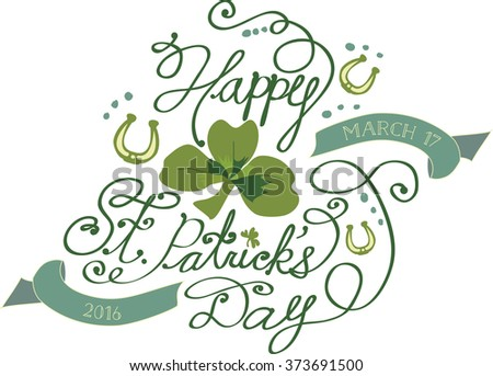 Happy St. Patrick's Day Vintage Style Hand Lettered Text with  Shamrock and Horseshoes - stock vector