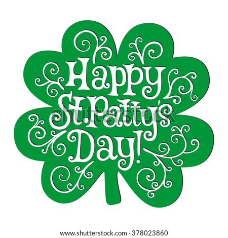 Happy St. Patty`s day lettering on the four-leaved clover background. EPS 10 vector. - stock vector