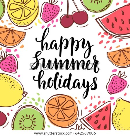 Happy Summer Holidays Calligraphy Illustration On White Background With Fruits Design Poster Banner