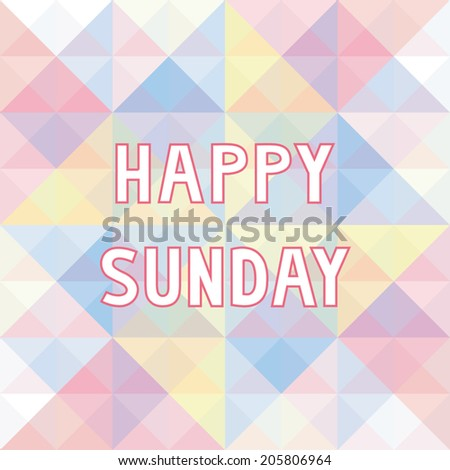 Happy Sunday letter on pastel triangle background.