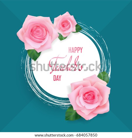 Happy teachers day greeting card white stock vector 684057850 happy teachers day greeting card white circular banner template with congratulations and roses on a m4hsunfo